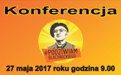 Po Konferencji #podziwiamBlachnickiego. Relacja dla tych, których nie było.